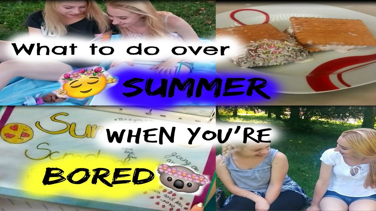 What to do when you're BORED in SUMMER + OUR FIRST VIDEO ...
