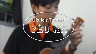 [Ukulele tutorial] Yêu Xa - Vũ Cát Tường (Hướng dẫn Ukulele)