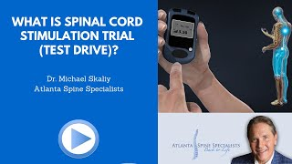 What is spinal cord stimulation trial (test drive)?