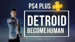 DETROID: BECOME HUMAN | Kuukauden PS4 Plus pelit