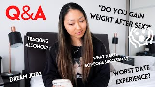 ANSWERING ALL YOUR QUESTIONS   Worst Dating Experience, Tracking Alcohol, Weight Gain from Sex?