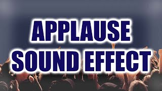 Applause Sound Effect | Crowd Applause | Clapping Sound Effect