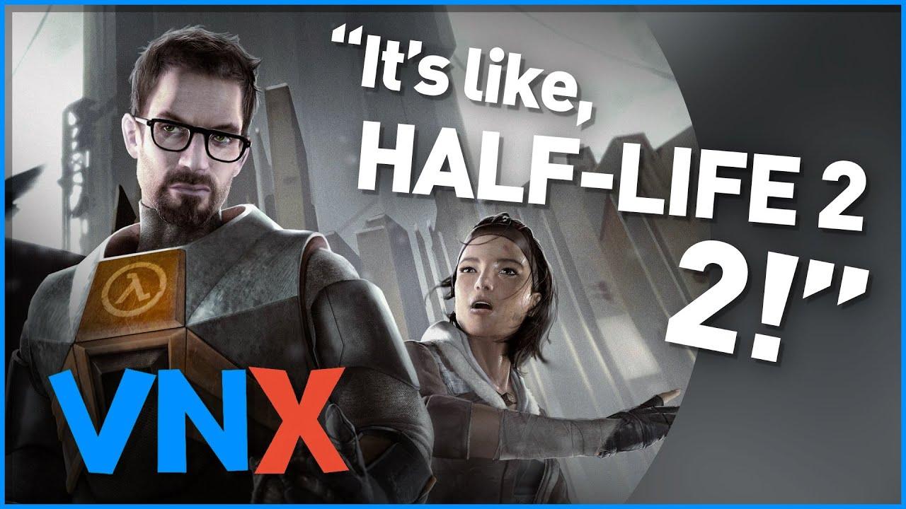 It's Like Half-Life 2, 2!
