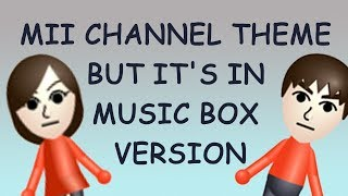 mii channel theme BUT it's in music box version