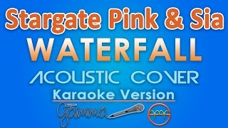 Stargate - Waterfall (feat. P!nk & Sia) KARAOKE (Acoustic) by GMusic