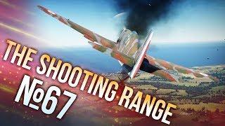 War Thunder: The Shooting Range | Episode 67