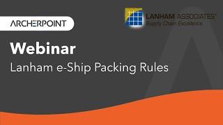 Webinar: Lanham e-Ship Packing Rules