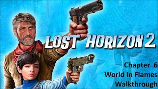Lost Horizon 2 - Chapter 6 (World In Flames) Walkthrough