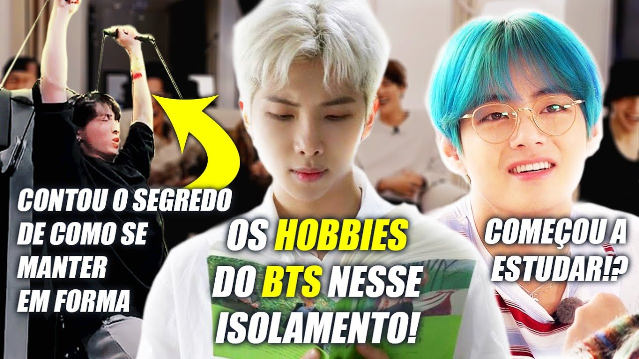 OS HOBBIES DO BTS NESSE ISOLAMENTO!