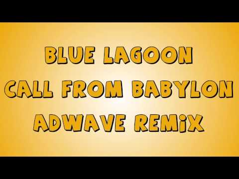 Blue Lagoon - Call From Babylon (AdWave Remix)