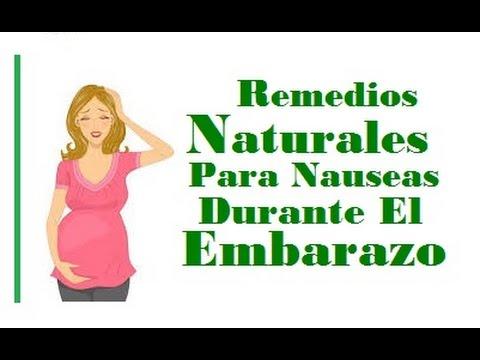 que se puede hacer para las nauseas en el embarazo