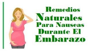 Remedios Naturales Para Nauseas Durante El Embarazo Thumbnail