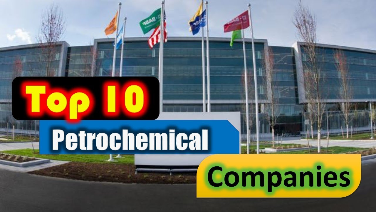 Top 10 Petrochemical Companies In The World - YouTube