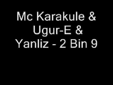 013 Suikast Mc Karakule & Ugur-E & Yanliz - 2 Bin 9 (Bomba Sarki 2009)