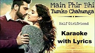 Phir bhi tumko chahunga karaoke with Lyrics | Half Girlfriend | Arjit Singh, Shashaa Tirupati