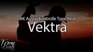 Vektra  AK Ausserkontrolle Type Beat  FREE BEAT