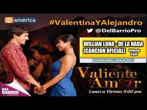 William Luna - De la nada [ Valiente Amor ] [ Canción Oficial ] ᴴᴰ
