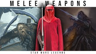 Star Wars: All MELEE WEAPONS Explained | Star Wars Legends Lore