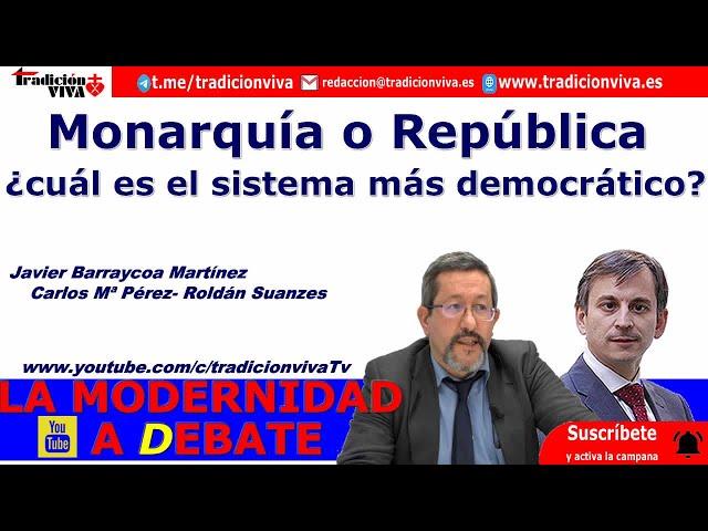 Monarquía o república ¿cuál es el sistema más democrático? con Javier Barraycoa