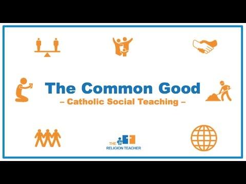 The Common Good   Catholic Social Teaching