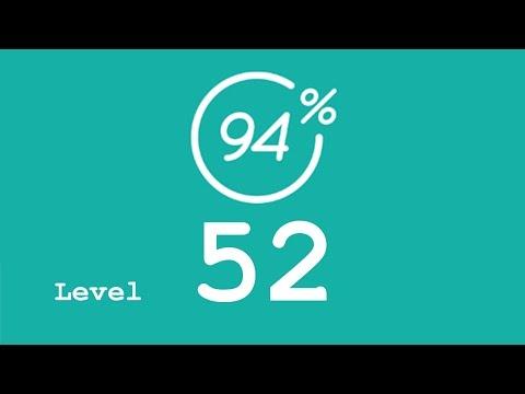 94 Prozent (94%) - Level 52 - Eine gute Eigenschaft - Lösung