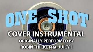 One Shot (Cover Instrumental) [In the Style of Robin Thicke feat. Juicy J]