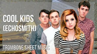 EASY Trombone Sheet Music: How to play Cool Kids by Echosmith