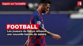 Football : les joueurs du Barça refusent une nouvelle baisse de salaire