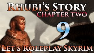 Rhubi's Story: Ch2 #9 [Proving Her Worth] - Let's Role-Play Skyrim