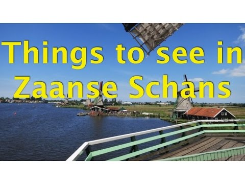 Things to see near Amsterdam – The Village of Zaanse Schans