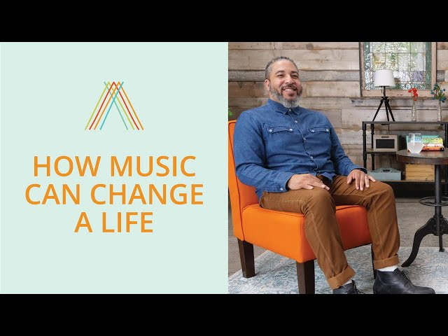 How Music Can Change A Life