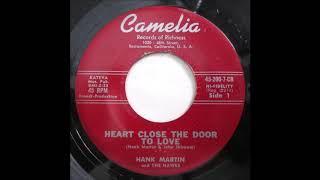 Hank Martin - Heart Close The Door To Love