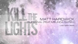 Matt Hardwick - Supernal (Feat. Melinda Gareh) (Luke Terry Remix)