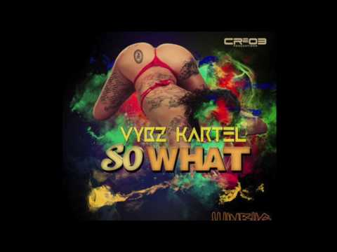 🔥 Vybz Kartel - So What [Official Audio] July 2017