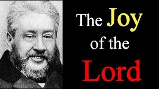 Charles Spurgeon Sermon - The Joy of the Lord, the Strength of His People