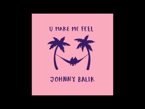 U Make Me Feel - Johnny Balik