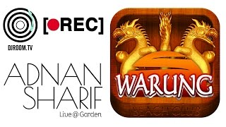 DJ Room [●REC] Adnan Sharif [Warung Garden]