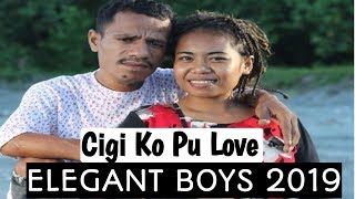 Gambar cover CIGI KO PU LOVE - ELEGANT BOYS FT JAH REVOLUTION [Official Music Video]