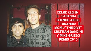"EELKE KLEIJN EN PACHA BS AS 2010 ▶ Tocando MOMU ""THE DIVE"" CRISTIAN GANDINI & MIKE GRIEGO REMIX ✔"