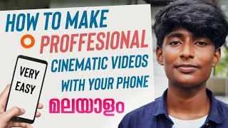 How to Make cinematic videos with phone - Malayalam