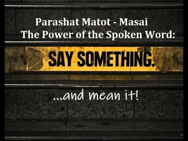 Parashat Matot-Masai: The Power of the Spoken Word