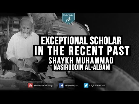 Exceptional Scholar in the Recent Past - Shaykh Muhammad Nas