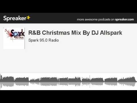 R&B Christmas Mix By DJ Allspark (made with Spreaker)