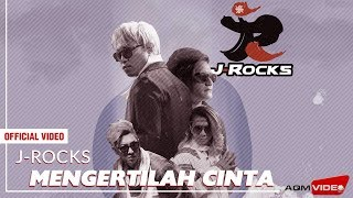 J-Rocks - Mengertilah Cinta | Official Music Video