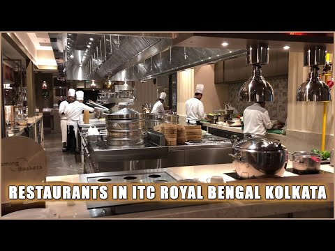 RESTAURANT TOUR OF 5 STAR LUXURY HOTEL ITC ROYAL BENGAL KOLKATA