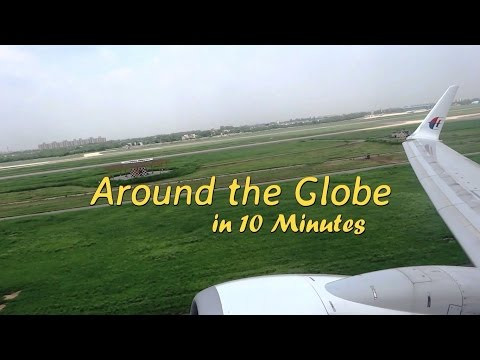 Around the Globe in 10 Minutes