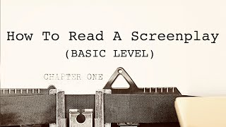 How to Read a Screenplay (BASIC)