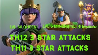 TH12 & TH11 3 STAR WAR ATTACKS!! LVL60 QUEEN IN ACTION! LVL6 MINERS!