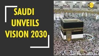 Saudi Arabia unveils vision 2030