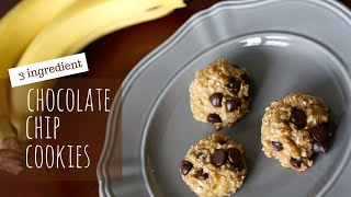 Healthy 3 Ingredient Chocolate Chip Cookies